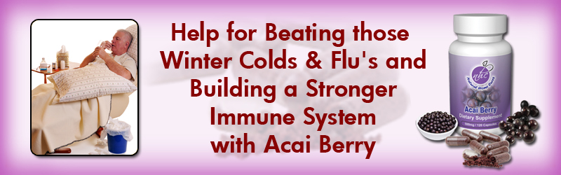 Help for Beating those Winter Colds & Flu's Build A Stronger Immune System With Acai