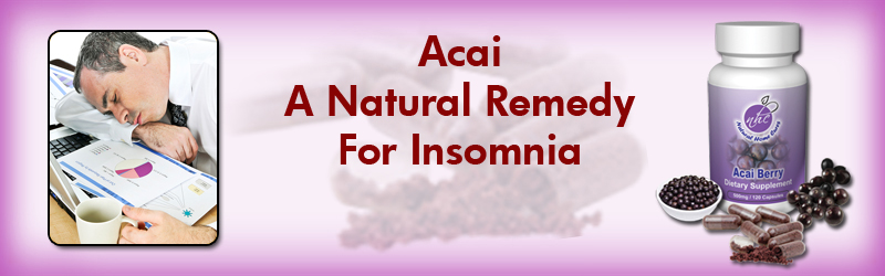 Natural Home Cures Freeze Dried Acai Berry - A Natural Remedy For Insomnia