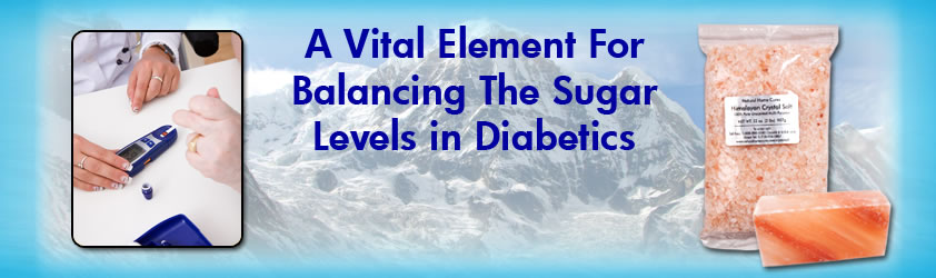 Natural Home Cures Himalayan Crystal Salt A Vital Element For Balancing Sugar Levels In Diabetics