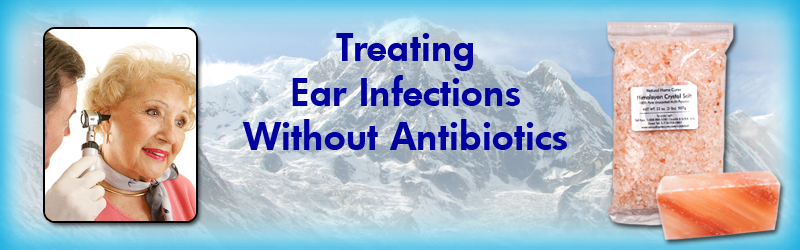 Treating Ear Infections Without Antibiotics Using Natural Home Cures Himalayan Crystal Salt