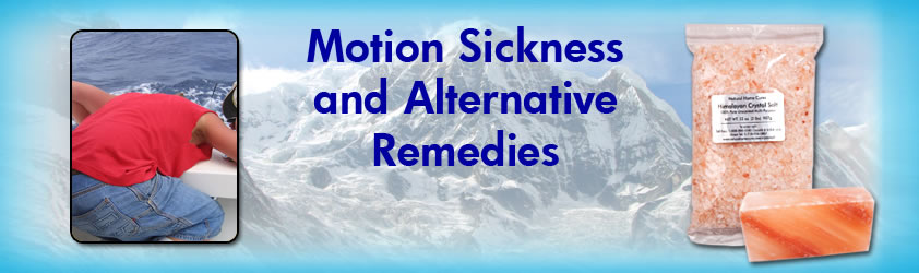 Natural Home Cures Himalayan Crystal Salt For Motion Sickness and Alternative Remedies