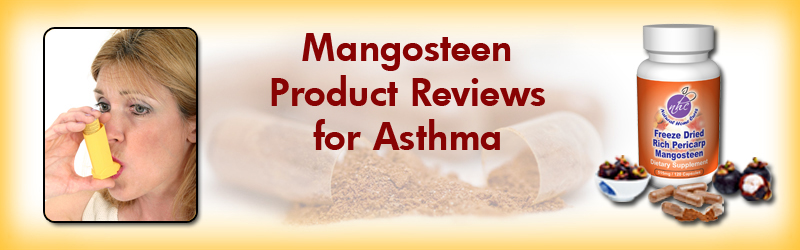 Natural Home Cures Freeze Dried Rich Pericarp Mangosteen Product Reviews For Asthma