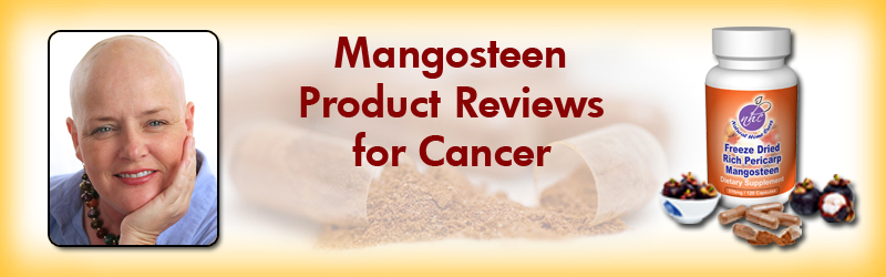 Natural Home Cures Freeze Dried Rich Pericarp Mangosteen Product Reviews For Cancer