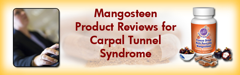 Natural Home Cures Freeze Dried Rich Pericarp Mangosteen Product Reviews For Carpal Tunnel Syndrome