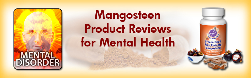 Natural Home Cures Freeze Dried Rich Pericarp Mangosteen Product Reviews for Mental Health