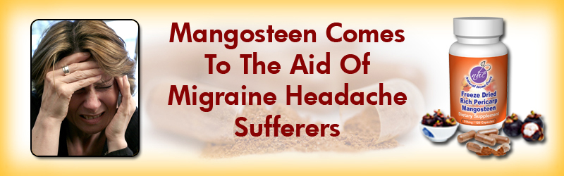 Natural Home Cures Freeze Dried Rich Pericarp Mangosteen For Migraine Headache Sufferers